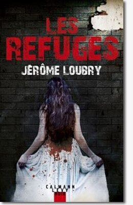 Les refuges de Jérome Loubry