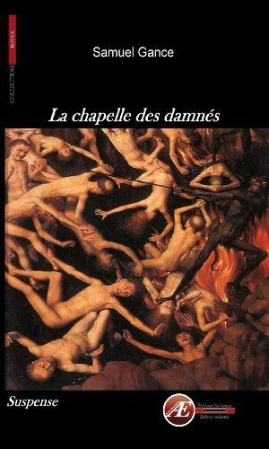 La chapelle des damnés - Samuel Gance Lectures de Liliba