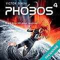 Phobos#4: il est trop tôt pour respirer, de victor dixen
