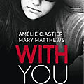 With you – amélie c. astier et marie matthews