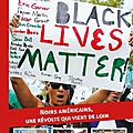 Black lives matter : retour sur l'histoire du mouvement noir aux usa.