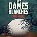 les dames blanches Pierre Bordage