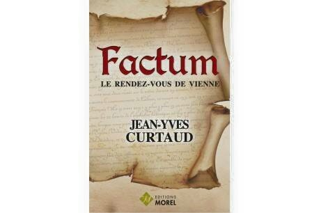 FACTUM - JEAN-YVES CURTAUD - EDITIONS MOREL