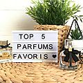 Top 5 de mes parfums favoris ►