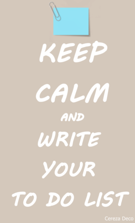 @KEEP CALM AND WRITE UR TO DO LIST