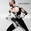Critique d'album/liberté chérie : un calogero solaire et nostalgique !