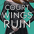 A court of thorns and roses, #3 : a court of wings and ruins - sarah j. maas