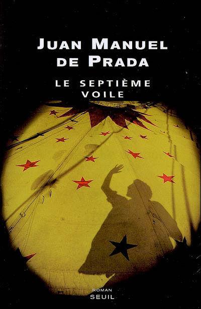 Juan Manuel de Prada - Le septième voile