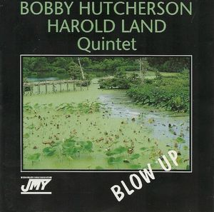 Bobby Hutcherson Harold Land Quintet - 1969 - Blow Up (JazzMusicYesterday)