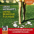 Un peu, beaucoup, à la folie, de liane moriarty