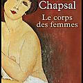 Le corps des femmes - madeleine chapsal - editions fayard