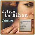 L'autre - sylvie le bihan