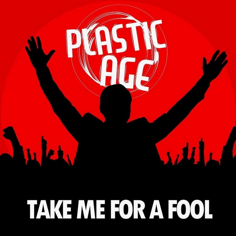Plastic Age - Take Me For A Fool