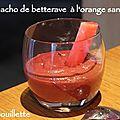 Gaspacho de betterave à l'orange sanguine