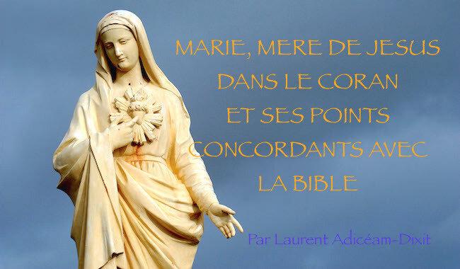 MARIE, MERE DE JESUS DANS LE CORAN ET SES POINTS CONCORDANTS AVEC LA BIBLE