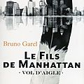 Le fils de manhattan - bruno garel