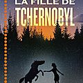 La fille de tchernobyl