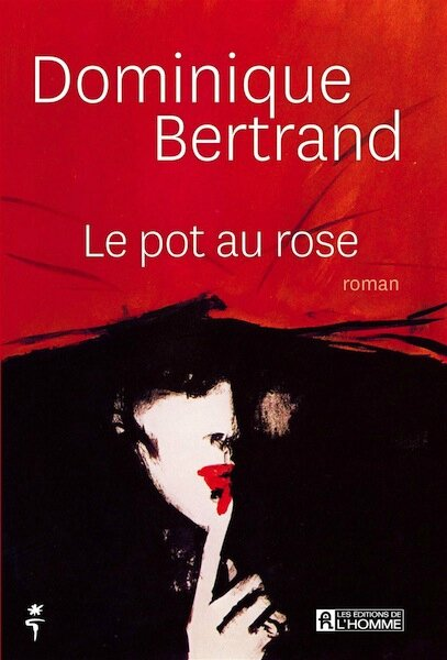 Dominique Bertrand - Le pot au rose