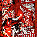 The lady in the sea of blood (mon liquide rouge adoré)