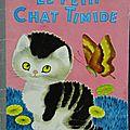 Livre collection ... le petit chat timide (1955) * petit livre d'argent *