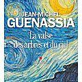 La valse des arbres et du ciel - jean-michel guenassia