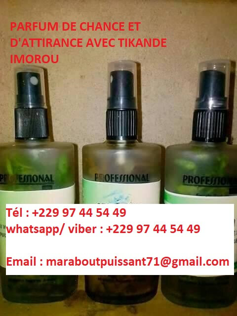PARFUM DE CHANCE ET D'ATTIRANCE, D'ATTRACTION CHEZ TIKANDE IMOROU
