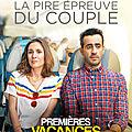 Concours premières vacances : 10 places à gagner pour voir la première comédie française de début 2019 !