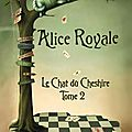 Alice royale 2 : le chat du cheshire