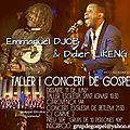 Stage et concert de gospel - emmanuel pi djob et didier likeng