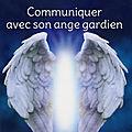 Entrer en contact avec son ange pour réaliser vos vœux et souhaits