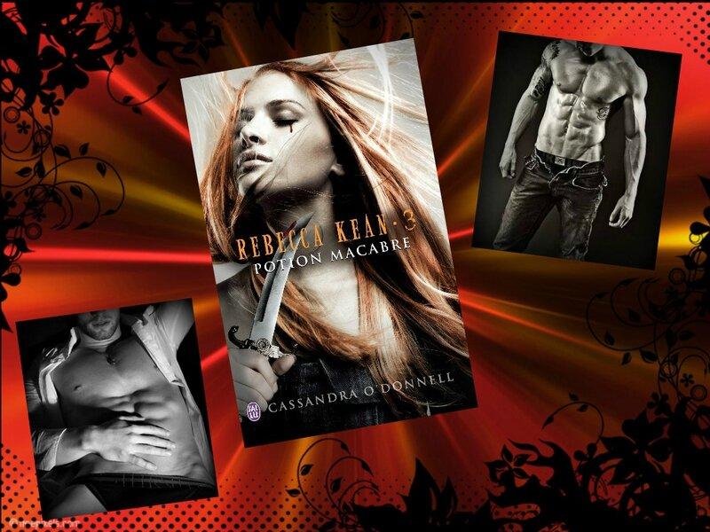 Rebecca Kean tome 3 : potion macabre (Cassandra O'Donnell)