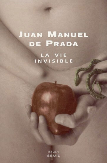 Juan Manuel de Prada - La vie invisible