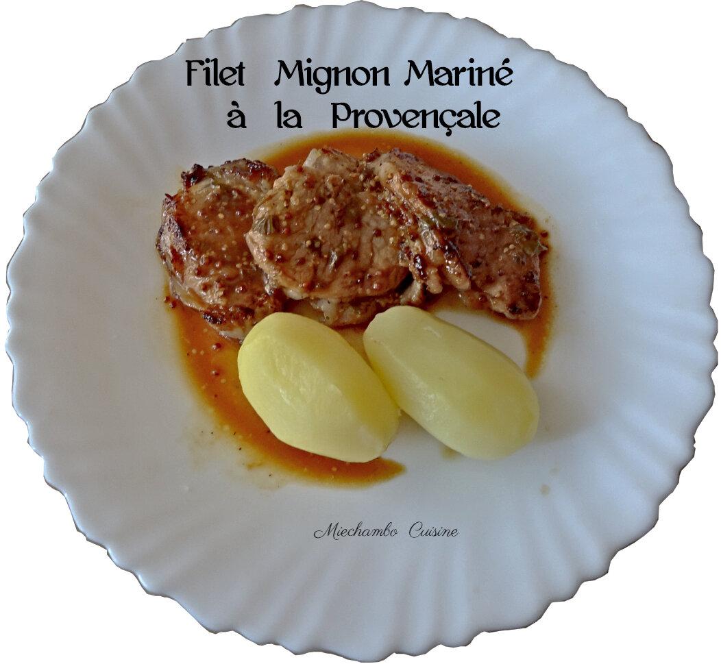 Filet Mignon de Porc Mariné à la Provençale et à ma Façon !