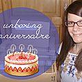 [vidéo] unboxing spécial anniversaire!!