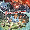 La famille fantastique, de lylian et paul drouin (bande-dessinée)