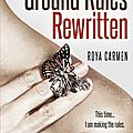 The ground rules : rewritten de roya carmen [the rule breakers #2]