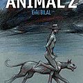 Enki bilal, animal'z, casterman 2009