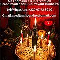 Maître marabout médium houndjro, spécialistes des travaux occultes et de retour d'affection