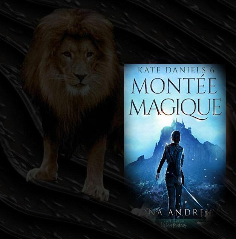 Kate Daniels tome 6 : montée magique (Ilona Andrews)