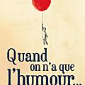 Chronique d'ahava : quand on a que l'humour (à offrir en partage)