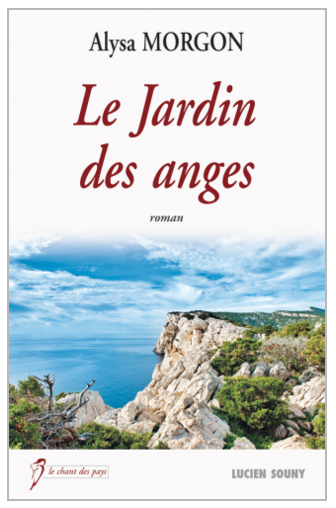 LE JARDIN DES ANGES - ALYSA MORGON - EDITIONS LUCIEN SOUNY