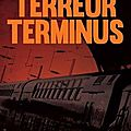 Terreur terminus, de chris anthem