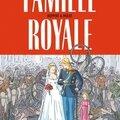 Un amour exemplaire, famille royale : deux bonnes bd à l'univers radicement différents