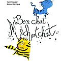 Bon chat méchant chat ---- yann walcker et roland garrigue
