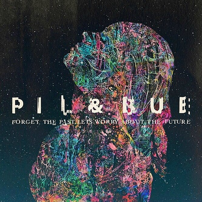 Pil&Bue-ForgetTPastLetsWorryAboutTheFuture