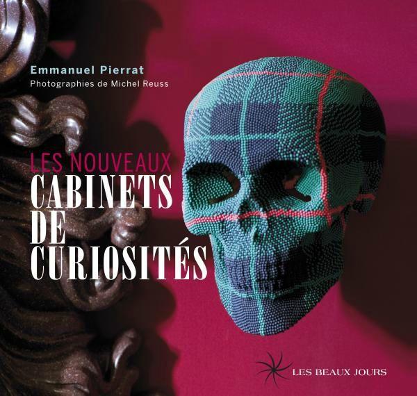 Les nouveaux cabinets de Curiosité Emmanuel Pierrat