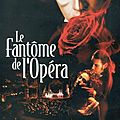Le fantôme de l'opéra de joel schumacher avec gerard butler, emmy rossum, patrick wilson