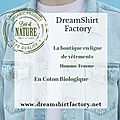 Dream shirt factory, marque écoresponsable.