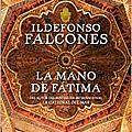 La mano de fatima, ildefonso falcones