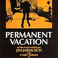 Permanent vacation (de jim jarmusch)